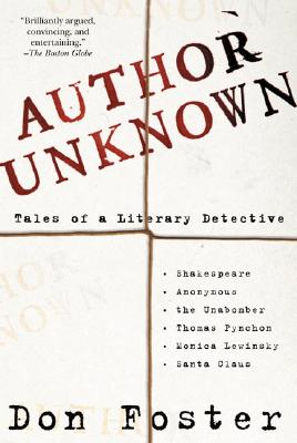 Author Unknown: Tales of a Literary Detective, Foster, Don