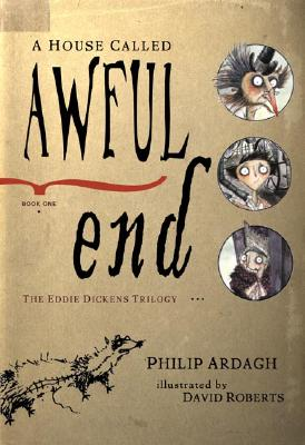 Image for A House Called Awful End: Book One in the Eddie Dickens Trilogy