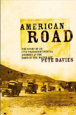 Image for American Road: The Story of an Epic Transcontinental Journey at the Dawn of the Motor Age