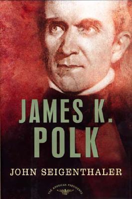 James K. Polk (The American Presidents Series), Seigenthaler, John