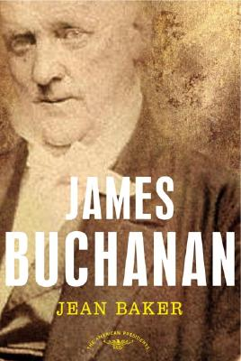 Image for James Buchanan: The American Presidents Series: The 15th President, 1857-1861