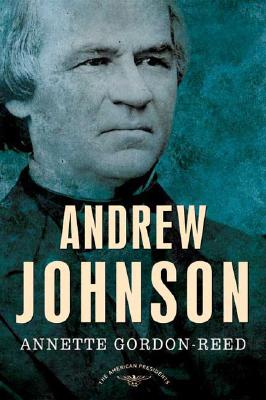 Image for Andrew Johnson: The American Presidents Series: The 17th President, 1865-1869