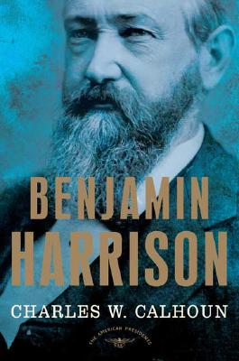 Image for Benjamin Harrison: The American Presidents Series: The 23rd President, 1889-1893