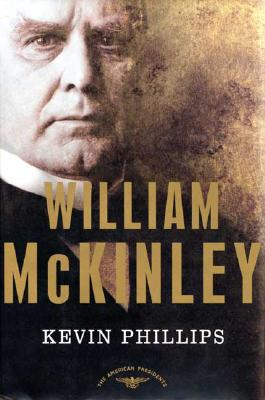 Image for William McKinley: The American Presidents Series: The 25th President, 1897-1901