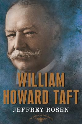 Image for William Howard Taft: The American Presidents Series: The 27th President, 1909-1913