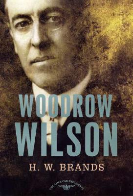 Image for Woodrow Wilson: The American Presidents Series: 1913-1921