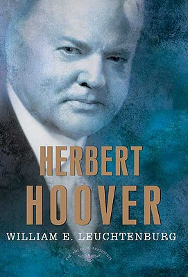 Image for Herbert Hoover: The American Presidents Series: The 31st President, 1929-1933