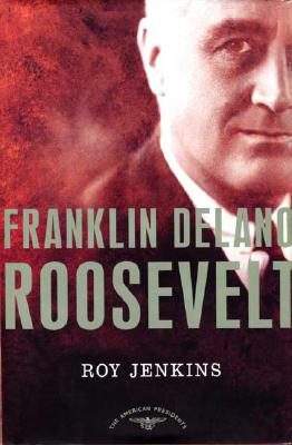 Image for Franklin Delano Roosevelt: The American Presidents Series: The 32nd President, 1933-1945