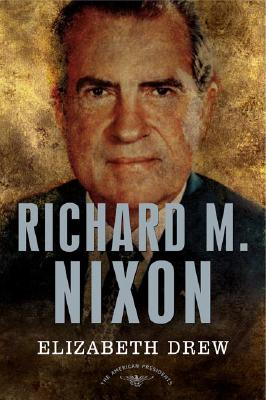 Image for Richard M. Nixon: The American Presidents Series: The 37th President, 1969-1974
