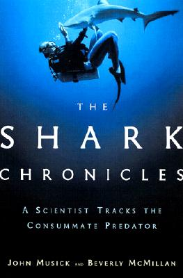 Image for The Shark Chronicles: A Scientist Tracks the Consummate Predator