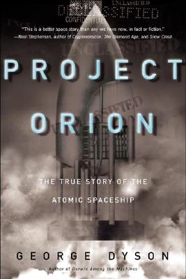 Image for Project Orion: The True Story of the Atomic Spaceship