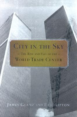Image for City in the Sky: The Rise and Fall of the World Trade Center