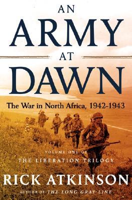 ARMY AT DAWN WAR IN NORTH AFRICA, 1942-1943, ATKINSON, RICK