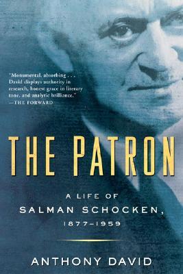 Image for The Patron: A Life of Salman Schocken, 1877-1959