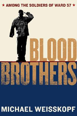 Image for BLOOD BROTHERS AMONG THE SOLDIERS OF WARD 57