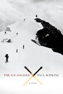 Image for The Ice Soldier: A Novel