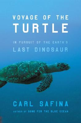 Image for Voyage of the Turtle: In Pursuit of the Earth's Last Dinosaur