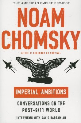 Imperial Ambitions (American Empire Project), Chomsky, Noam