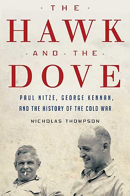 Image for The Hawk and the Dove: Paul Nitze, George Kennan, and the History of the Cold War