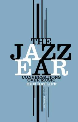 Image for The Jazz Ear: Conversations over Music