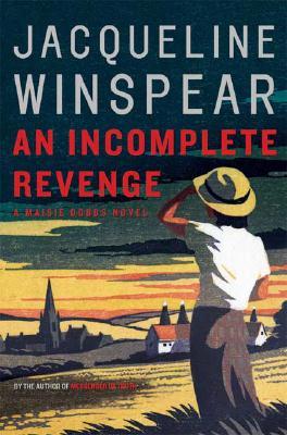 An Incomplete Revenge: A Maisie Dobbs Novel (Maisie Dobbs Novels), JACQUELINE WINSPEAR