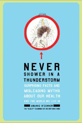 Image for NEVER SHOWER IN A THUNDERSTORM SURPRISING FACTS AND MISLEADING MYTHS ABOUT OUR HEALTH