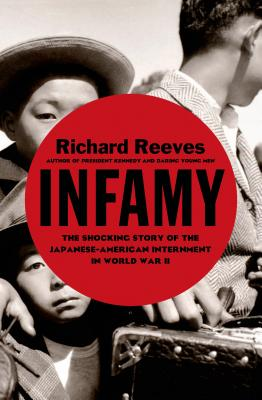 Infamy: The Shocking Story of the Japanese American Internment in World War II