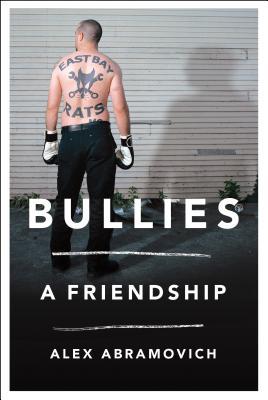 Bullies: A Friendship, Abramovich, Alex