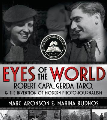 Image for Eyes of the World: Robert Capa, Gerda Taro, and the Invention of Modern Photojournalism