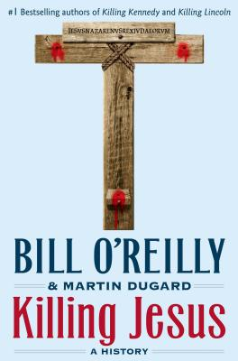 "Killing Jesus, ""O'Reilly, Bill"""