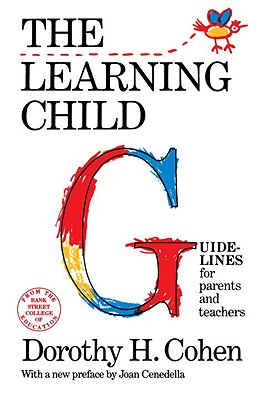 The Learning Child: Guidelines for Parents and Teachers (Bank Street College of Education Child Development), Cohen, Dorothy