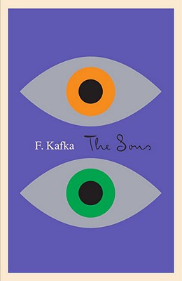 The Sons : The Judgment, the Stoker, the Metamorphosis, Letter to His Father, Kafka, Franz; Anderson, Mark [intro]