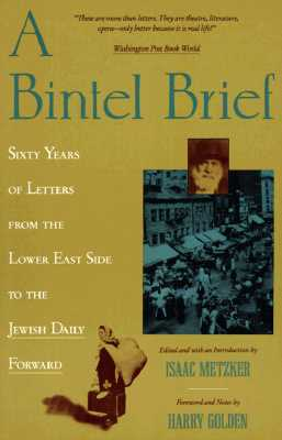 A Bintel Brief: Sixty Years of, Isaac Metzker