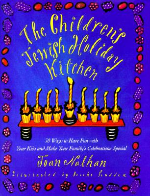 Image for Children's Jewish Holiday Kitchen: 70 Ways to Have Fun with Your Kids and Make Y