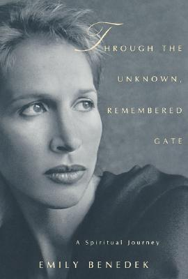 Image for Through the Unknown, Remembered Gate : A Spiritual Journey