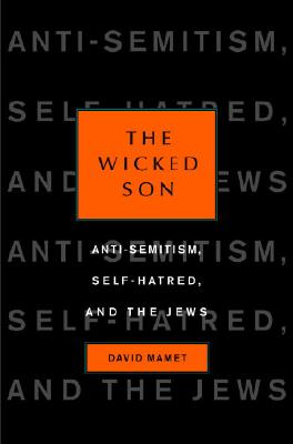 Image for Wicked Son: Anti-Semitism, Self-Hatred, And The Jews