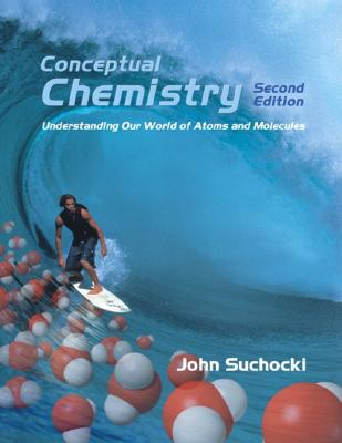 Image for Conceptual Chemistry: Understanding Our World of Atoms and Molecules, Second Edition