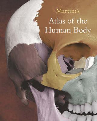 Martini's Atlas of the Human Body, Frederic H. Martini
