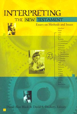 Image for Interpreting the New Testament: Essays on Methods and Issues