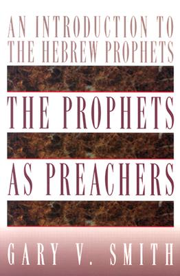 Image for The Prophets as Preachers: An Introduction to the Hebrew Prophets