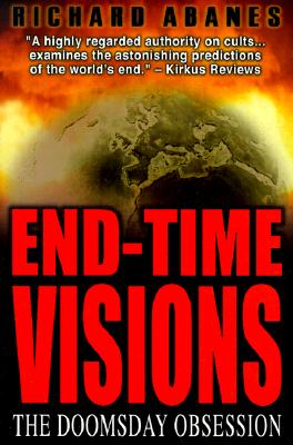 Image for End-Time Visions: The Doomsday Obsession