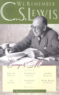 Image for We Remember C. S. Lewis: Essays and Memoirs by Philip Yancey, J. I.Packer, Charles Colson, George Sayer, James Houston, Don Bede Griffiths and Others