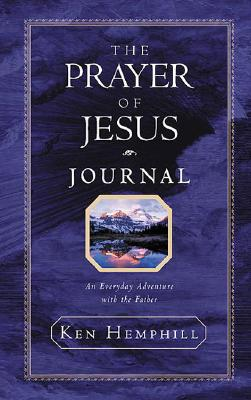 Image for The Prayer of Jesus Journal: An Everyday Adventure With the Father