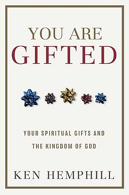 Image for You Are Gifted: Your Spiritual Gifts and the Kingdom of God