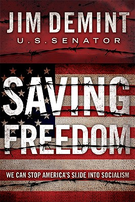 Image for Saving Freedom: We Can Stop America's Slide into Socialism