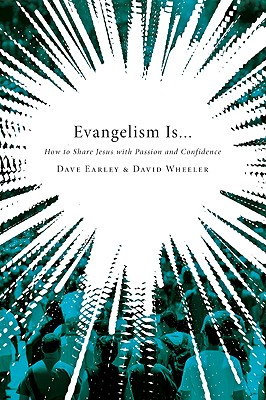 Image for Evangelism Is . . .: How to Share Jesus with Passion and Confidence