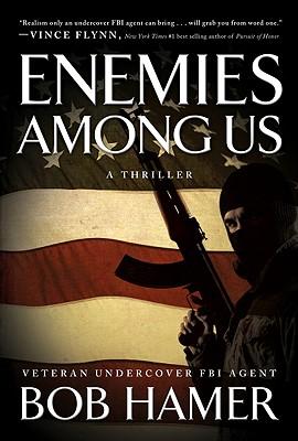 Enemies Among Us: A Novel, Bob Hamer