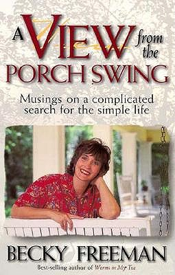 Image for View from a Porch Swing: Musings on a Complicated Search for the Simple Life