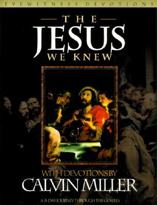 Image for The Christ We Knew: Eyewitness Accounts from Matthew, Mark, Luke, and John