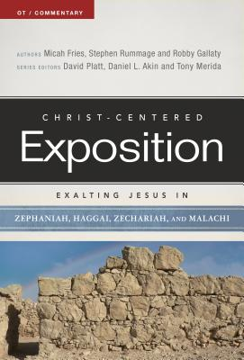Image for Exalting Jesus in Zephaniah, Haggai, Zechariah, and Malachi (Christ-Centered Exposition Commentary)